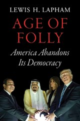 Age of Folly | Lewis H. Lapham |