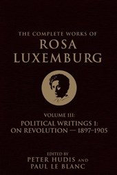 The Complete Works of Rosa Luxemburg | Rosa Luxemburg & Peter Hudis |