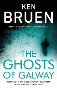The Ghosts of Galway | Ken Bruen |