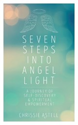 Seven Steps into Angel Light | Chrissie Astell |