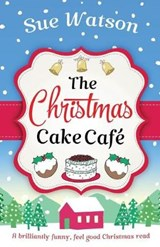 The Christmas Cake Cafe | Sue Watson |