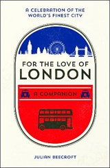 For the Love of London | Julian Beecroft |