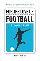 For the Love of Football | Johnny Morgan |