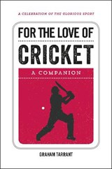 For the Love of Cricket | Graham Tarrant |