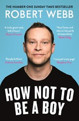 How not to be a boy | Robert Webb |