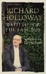 Waiting for the Last Bus | Richard Holloway |