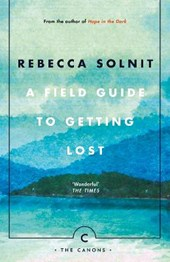 Field Guide To Getting Lost | Rebecca Solnit |
