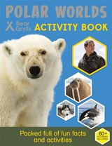 Bear Grylls Sticker Activity: Polar Worlds | Bear Grylls |