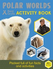 Bear Grylls Activity Series: Polar Worlds - Bear Grylls