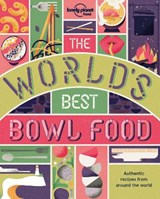 Lonely planet: the world's best bowl food (1st ed) | Kate Armstrong |