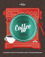 Lonely planet's global coffee tour (1st ed) | auteur onbekend |