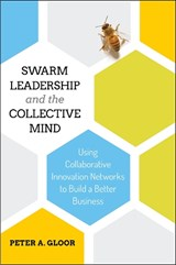 Swarm Leadership and the Collective Mind | Peter A. Gloor |