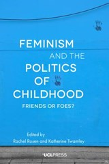 Feminism and the Politics of Childhood | Rachel Rosen |