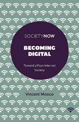 Becoming Digital | Vincent Mosco |