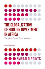 The Globalization of Foreign Investment in Africa | Adams Bodomo |