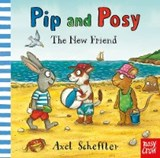 Pip and Posy: The New Friend | Axel Scheffler |