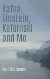 Kafka, Einstein, Kafeinski and Me