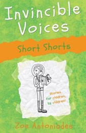 Invincible Voices: Short Shorts | Zoe Antoniades |