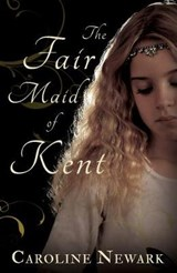 Fair Maid of Kent | Caroline Newark |
