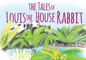 Tales of Louis the House Rabbit | Harriet Hall |