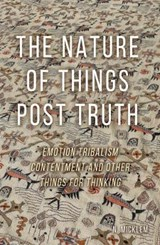Nature of Things Post Truth | N Micklem |