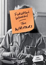 Forgotten Women: The Writers | Zing Tsjeng |