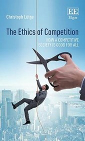 Lütge, C: The Ethics of Competition