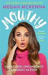 Mouthy - Unfiltered, Uncensored & Honest as Ever | Megan McKenna |