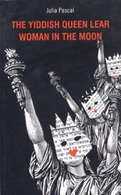 Yiddish Queen Lear / Woman of the Moon