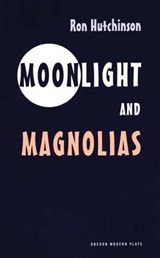 Moonlight and Magnolias | Ron Hutchinson |
