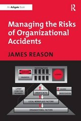 Managing the Risks of Organizational Accidents | James Reason |
