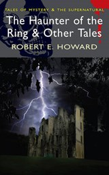 The Haunter of the Ring & Other Tales | Robert E. Howard |