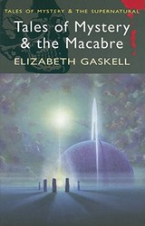Tales of Mystery & the Macabre | Elizabeth Gaskell |