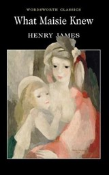 What Maisie Knew | Henry James |