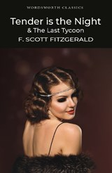 Tender is the Night / The Last Tycoon | F Scott Fitzgerald |
