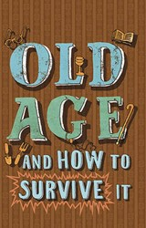 Old Age and How to Survive It | Edward Enfield |