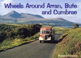 Wheels Around Arran,Bute and Cumbrae | Robert Grieves |