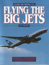 Flying the Big Jets | Stanley Stewart |