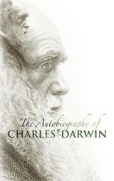 The Autobiography of Charles Darwin | Charles Darwin |