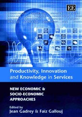 Productivity, Innovation and Knowledge in Services | Jean Gadrey |