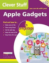 Clever Stuff You Can Do with Your Apple Gadgets in Easy Steps | Nick Vandome |