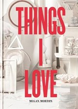 Things i love | Megan Morton |