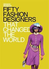 Fifty Fashion Designers That Changed the World | Lauren Cochrane |