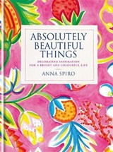 Absolutely Beautiful Things | Anna Spiro |