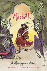 A Shakespeare Story: Macbeth | Andrew Matthews |