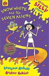 Seriously Silly Stories: Snow White and The Seven Aliens | Laurence Anholt |