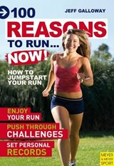 100 Reasons to Run... NOW! | Jeff Galloway |