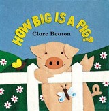 How Big Is a Pig? | Beaton, Clare ; Blackstone, Stella |