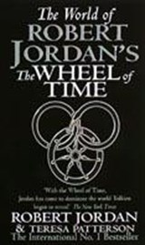 The World of Robert Jordan's 'The Wheel of Time' | Robert Jordan & Teresa Patterson |
