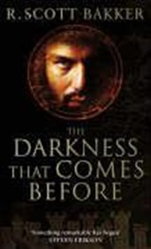 The Darkness That Comes Before | R. Scott Bakker |